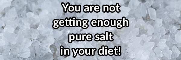 Salt: Why Everyone Says You Are Getting Too Much, Why They Are Wrong, and How a Lack of It Can Greatly Impact Your Health