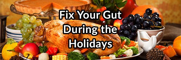 Optimal Digestion for the Holidays, Avoid Reflux and Bloating!