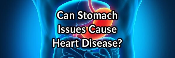 Roemheld Syndrome, Stomach Issues Can Cause Heart Disease and Arrhythmia