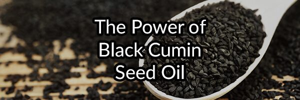 The Power of Black Cumin Seed Oil